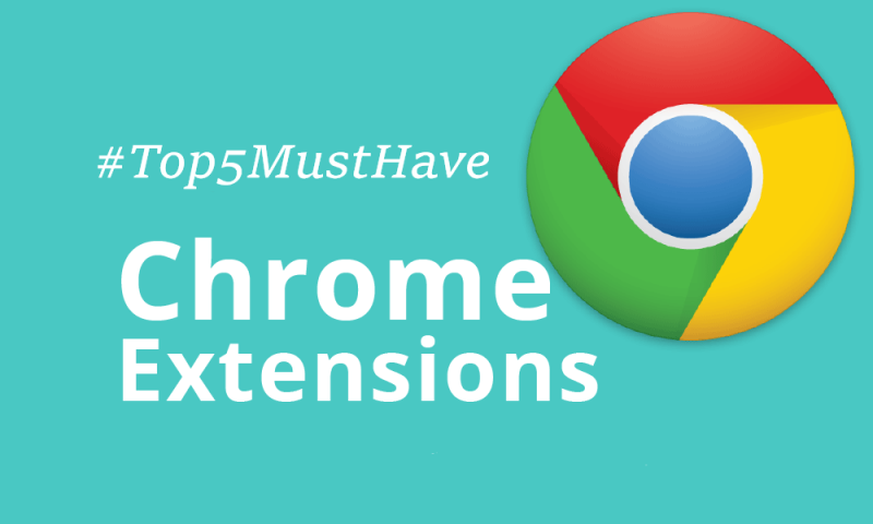 These Are The Top Five Extensions To Use On Chrome